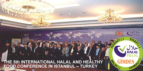 THE 5th INTERNATIONAL HALAL AND HEALTHY FOOD CONFERENCE IN ISTANBUL – TURKEY