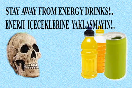 STAY AWAY FROM ENERGY DRINKS!..