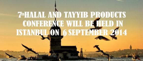 سينعقد مؤتمر المنتجات الحلال الطيبة في السادس من أيلول/سبتمبر 2014 في مدينة إسطنبول