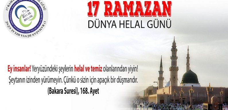 ARE WE PREPARING OURSELVES TO CELEBRATE 17 RAMADAN WORLD HALAL DAY AGAIN?