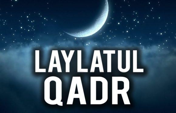 LAYLATUL QADR (لیلة القدر) MUBARAK TO ALL MUSLIM UMMAH