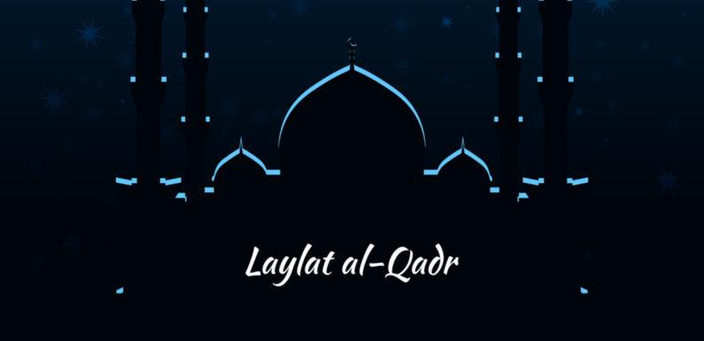 LAYLAT'UL QADR MUBARAK TO ALL UMMAH